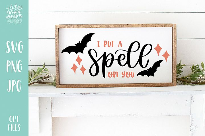 Put A Spell on You, Halloween SVG Cut file