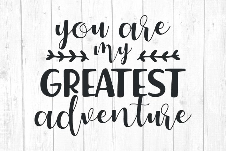 You Are My Greatest Adventure Svg, Camper Svg, Camping Svg