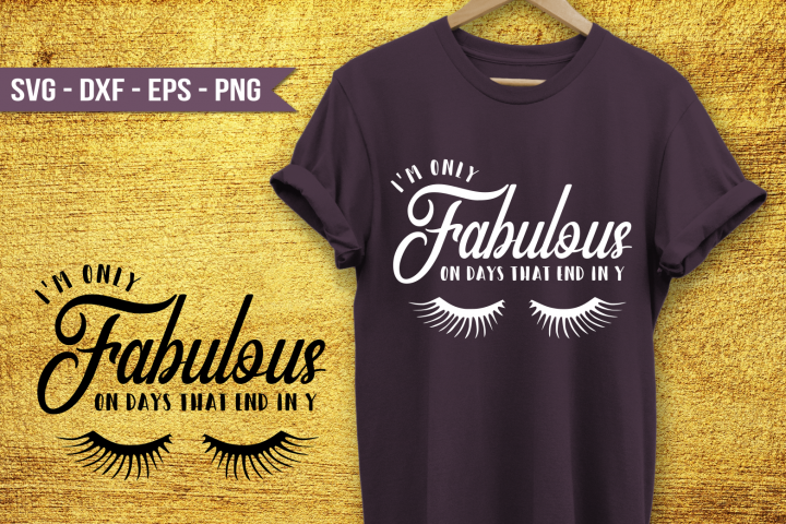 Im only fabulous on days that end in Y SVG