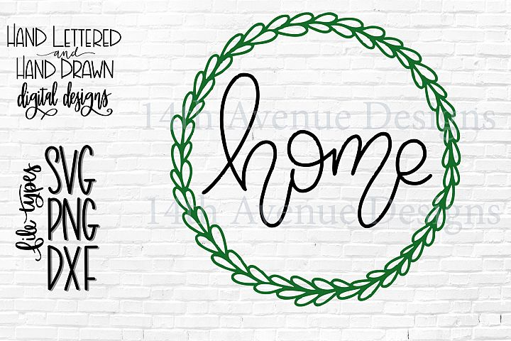 Home SVG, Hand Lettered, Home Cut File, Home with Wreath