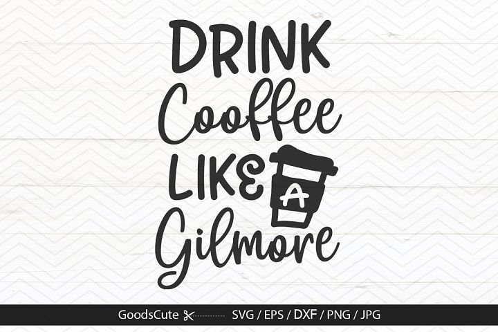 Drinking Coffee Like A Gilmore - SVG DXF JP