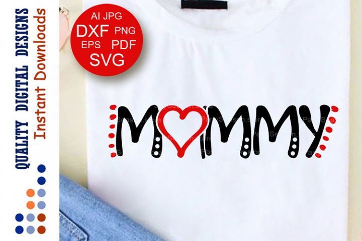 Mommy Svg files sayings Heart clipart T shirt for women