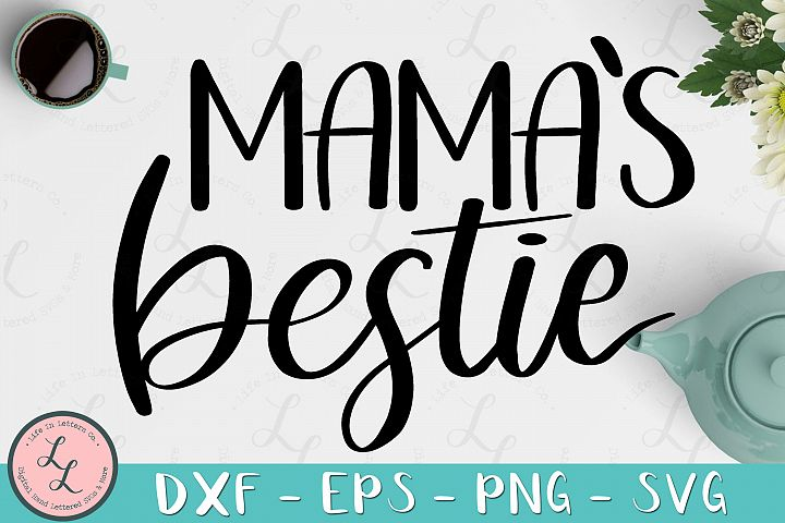 Mamas Bestie - Cut File SVG png eps dxf