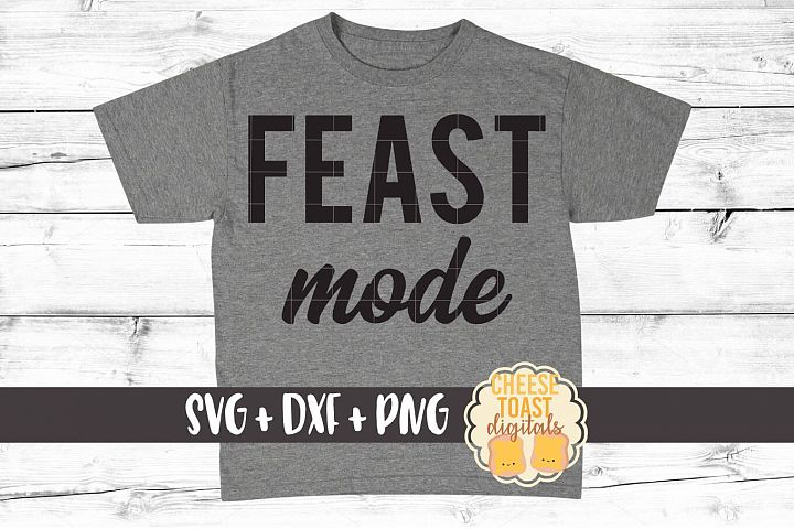 Feast Mode - Thanksgiving SVG PNG DXF Cut Files