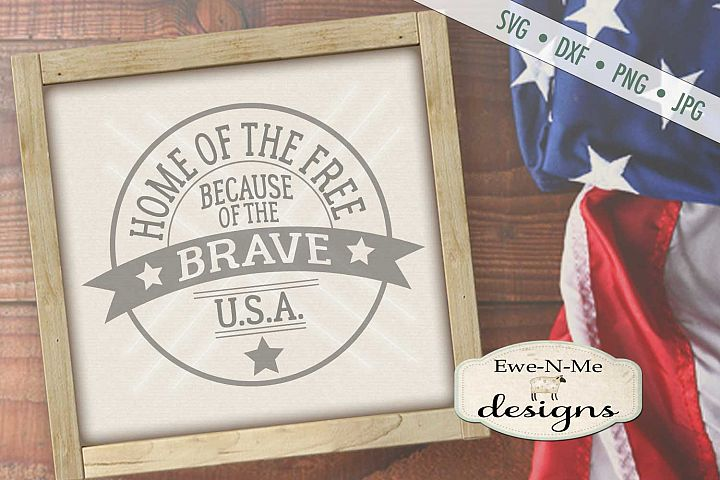 Home of the Free Because of the Brave SVG DXF Files