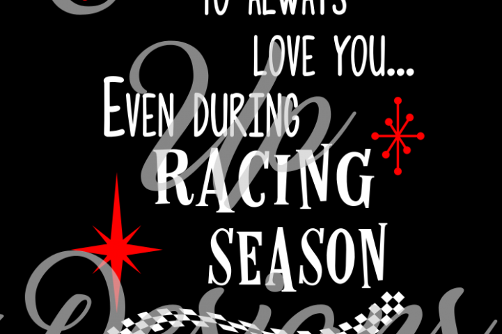 I Vow to Always Love You Even During Racing Season SVG Cutting File