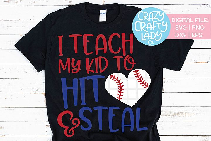 I Teach My Kid to Hit & Steal SVG DXF EPS PNG Cut File