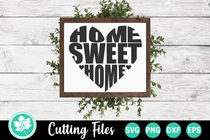 Home Sweet Home - A Home SVG Cut File