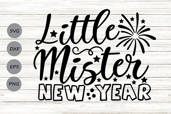 Little Mister New year Svg, New years Svg, Happy New year.
