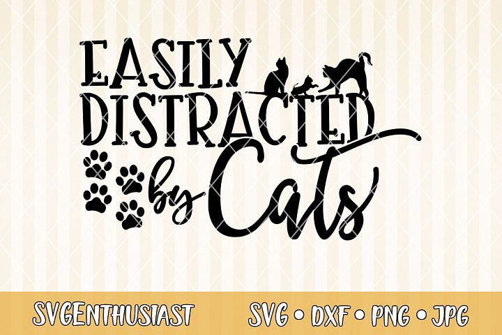 Easily distracted by cats SVG cut file