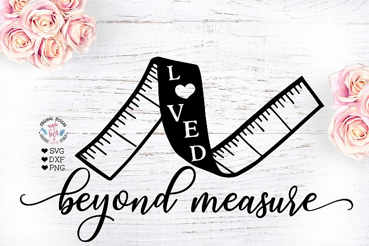 Loved Beyond Measure - Love Cut File