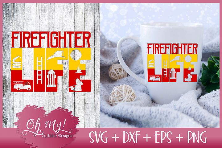 Firefighter Life - SVG DXF EPS PNG Cutting File