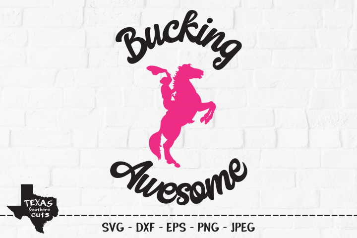 Bucking Awesome SVG, Cut File, Cowgirl Shirt Design, Horse