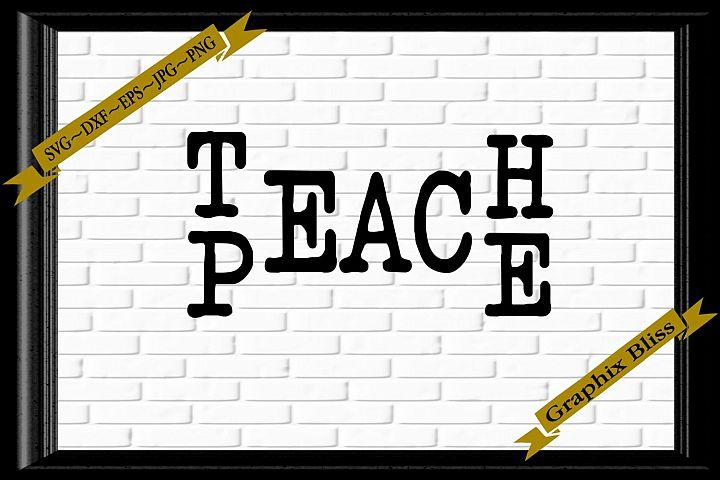 Teach Peace Inspirational Quote Teachers SVG