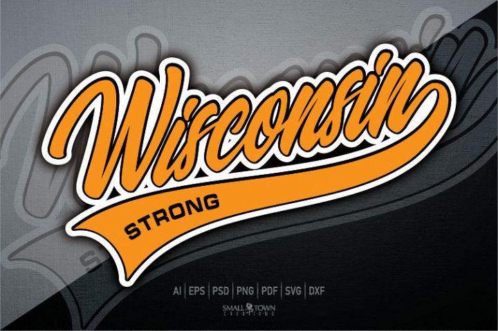 Wisconsin, Wisconsin Strong, PRINT, CUT, DESIGN
