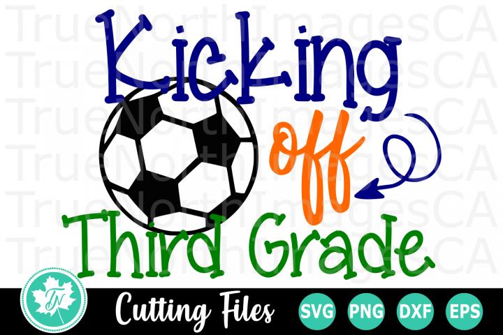 Kicking off Third Grade - A School SVG Cut File