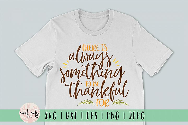 There is always something to be thankful for - Thanksgiving