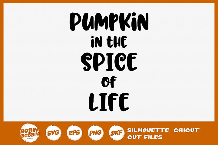 Pumpkin the the Spice of Life SVG - Autumn Quotes SVG