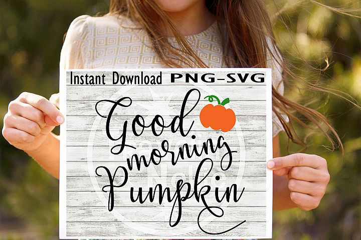 Good Morning Pumpkin SVG PNG Cricut Cameo Silhouette Brother Scan & Cut Crafters Cutting Files for Vinyl Cutting Sign Making