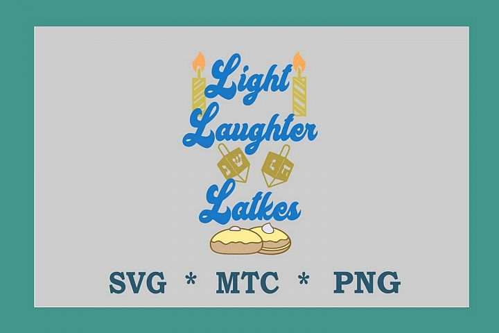 SVG Chanukkah Light Laughter Latkes Quote Design #03 Cut Fil