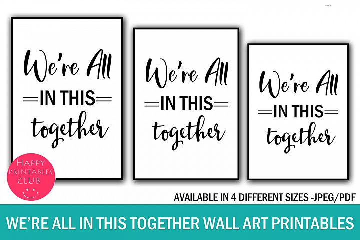 Were All in This Together Wall Art Printable- Stay Home