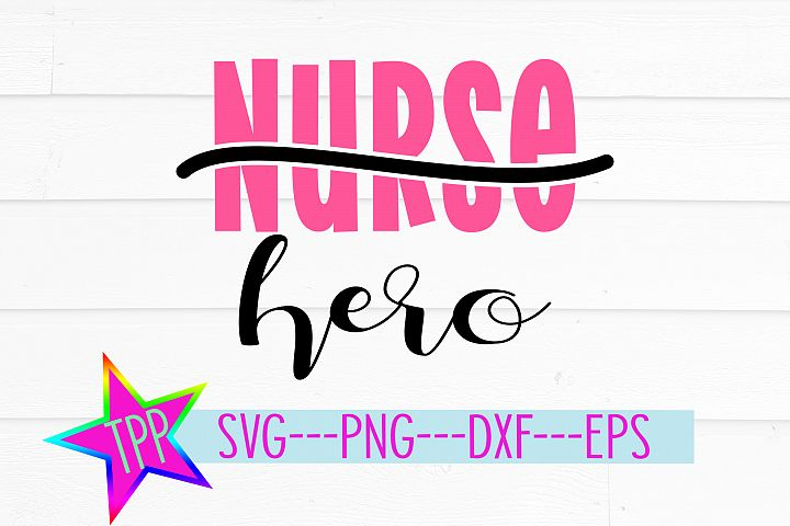 Nurse svg, Nurse Hero Cutting File png dxf eps