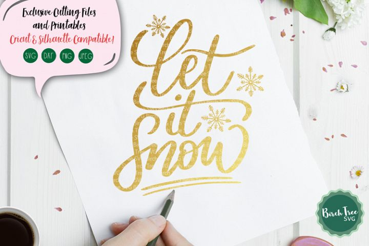 Let It Snow SVG, Christmas Svg, Snowflake Svg, Hand Lettered