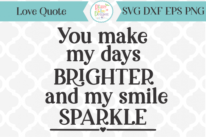 You make my days brighter love quote SVG Cut file