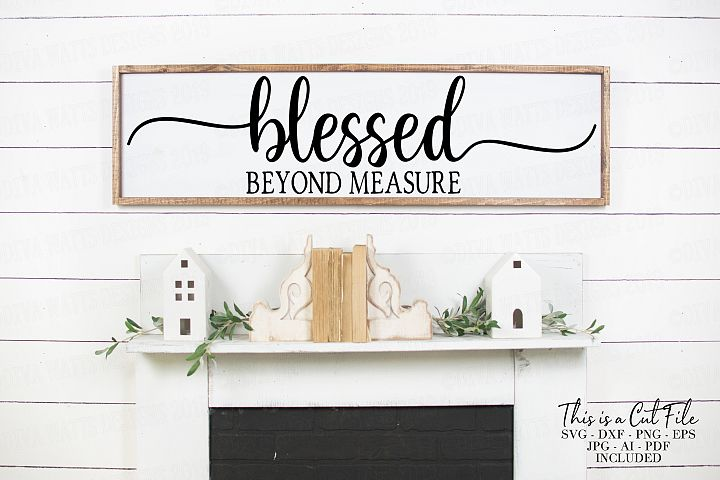 Blessed Beyond Measure - Farmhouse Fixer Upper Sign SVG File