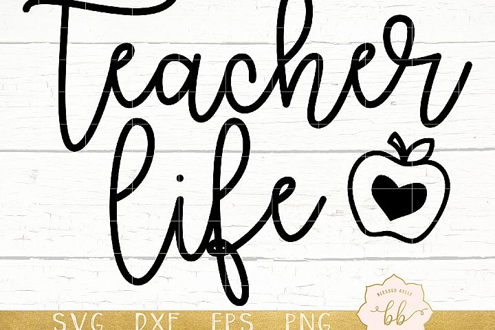 Teacher Life SVG + DXF + EPS + PNG