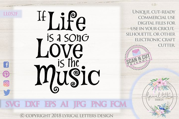 If Life Is A Song Love is the Music SVG Cut File LL052F