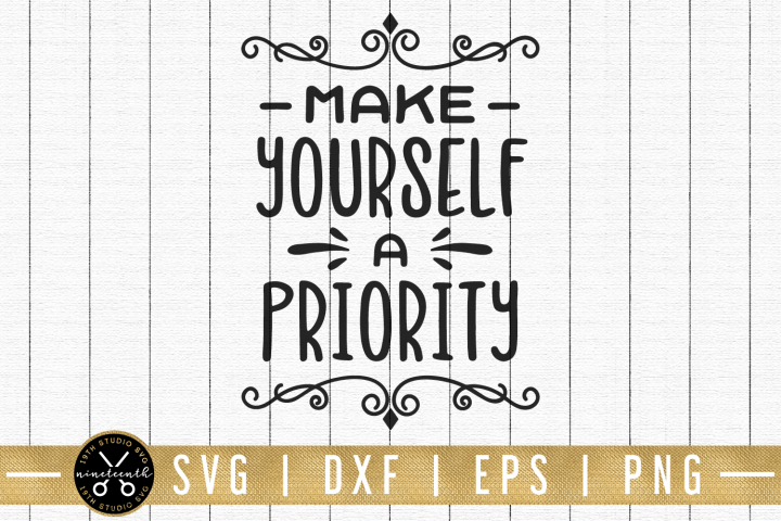 Make yourself a priority SVG | M00F | A Motivational SVG