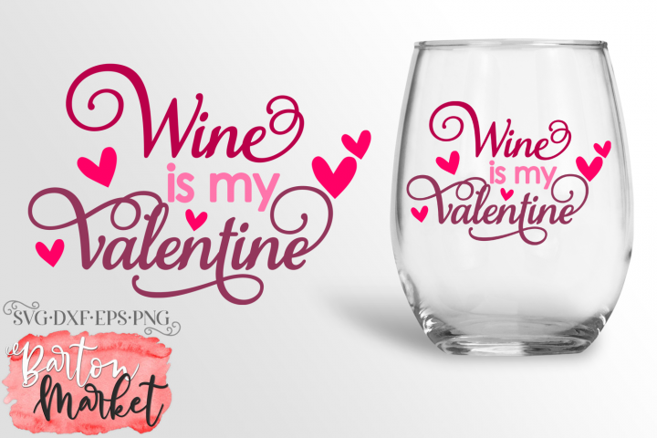 Wine Is My Valentine SVG DXF EPS PNG