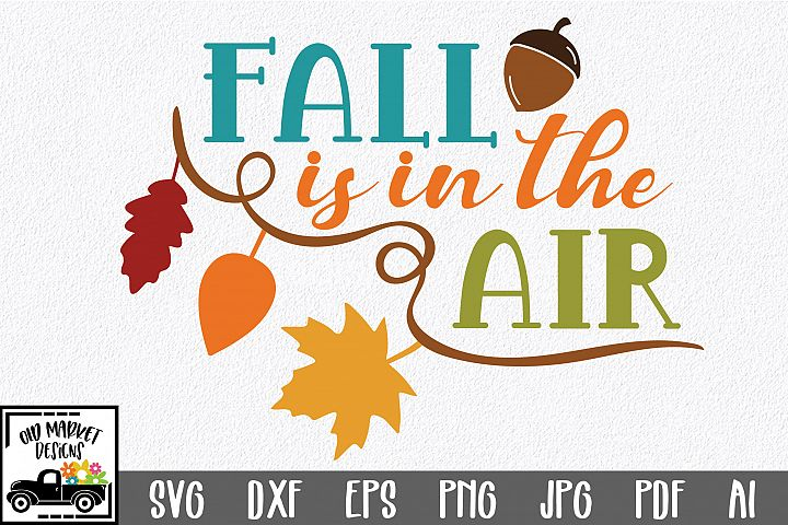 Fall is in the Air SVG - Fall SVG Cut File - DXF EPS PNG JPG