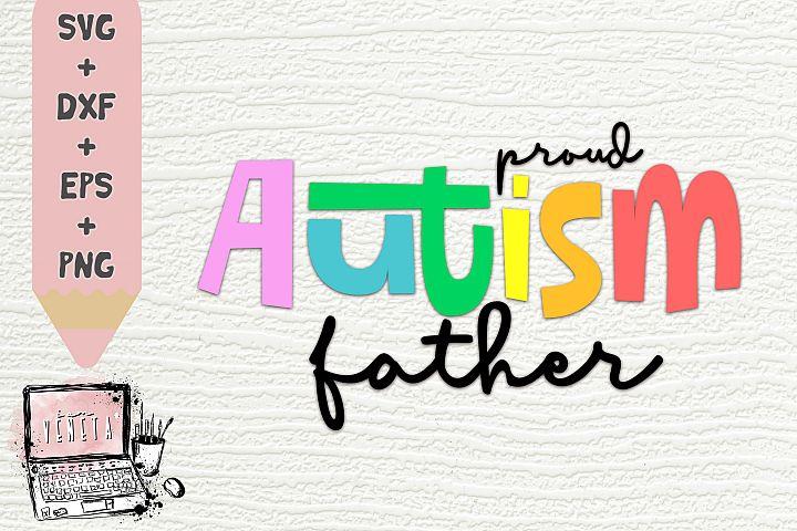 proud AUTISM father | Autism Quotes | SVG, DXF | Cut file