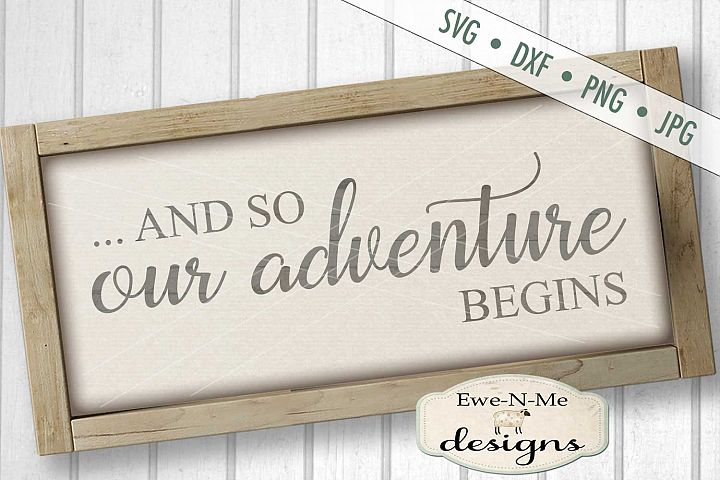 And So Our Adventure Begins Wedding SVG DXF Cut File