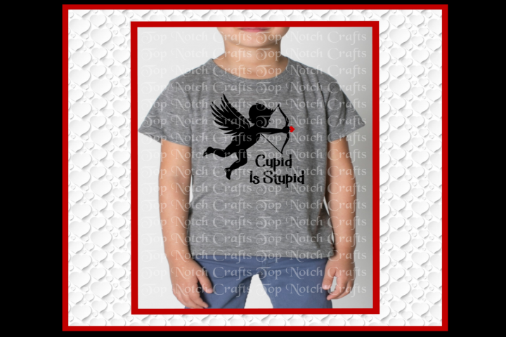 Valentines Cupid is Stupid Design File - SVG DXF EPS PNG JPE