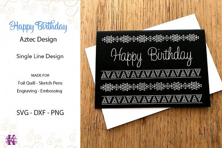 Happy Birthday Aztec design for Foil Quill
