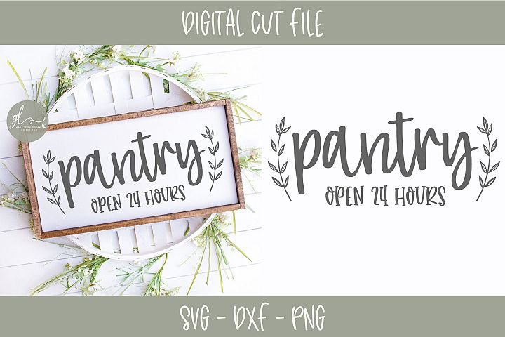 Pantry Open 24 Hours - Kitchen SVG Cut File