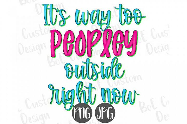Its Way Too Peopley Outside Right Now Clipart