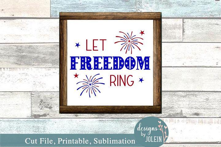 Let FREEDOM Ring svg, png, sublimation, patriotic