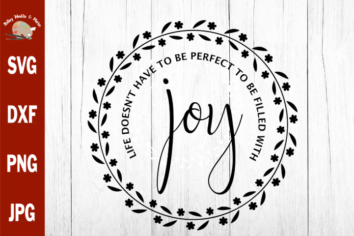 Life filled with Joy svg, Positive quote, DIY Joy shirt svg