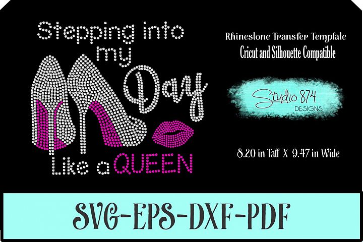 Stepping Into My Day Rhinestone Template - Queen R1