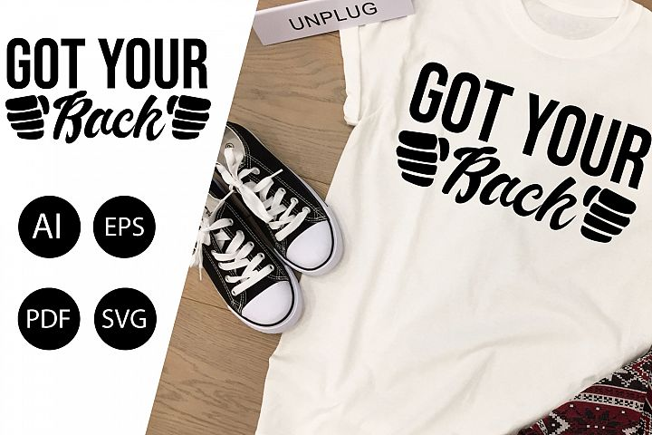 Got Your Back SVG   Phrase and Short Saying  AI, EPS