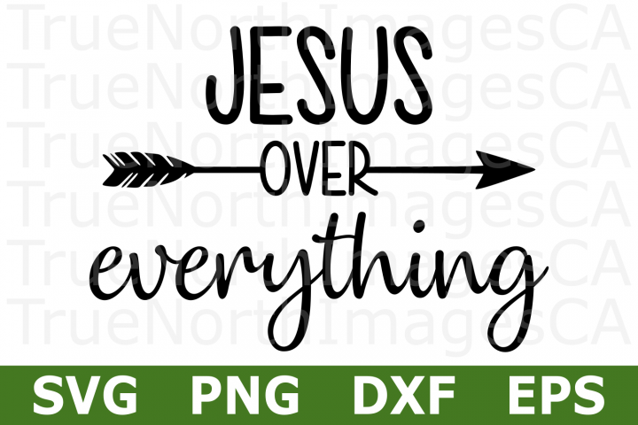 Jesus over Everything - A Religious SVG Cut File