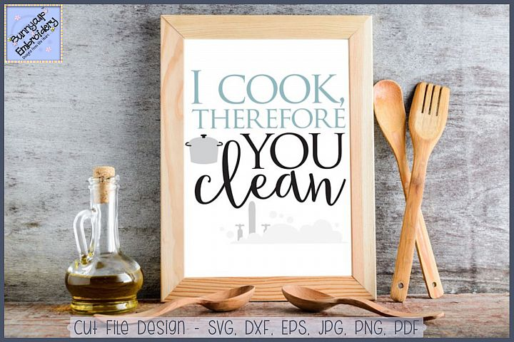 I Cook Therefore You Clean SVG Cut File and Clipart