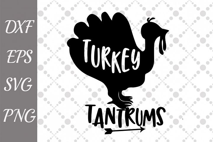 Turkey Svg, TURKEY AND TANTRUMS, Turkey Image svg