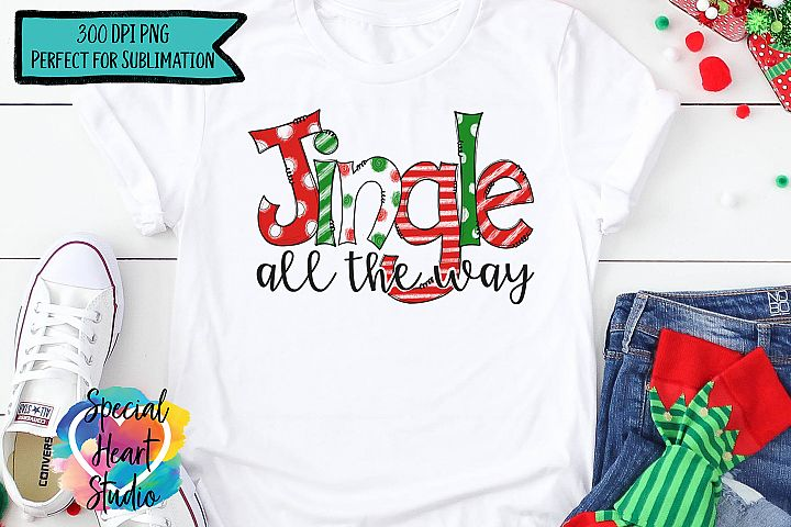 Christmas Sublimation - Jingle All The WAY - Hand Drawn PNG