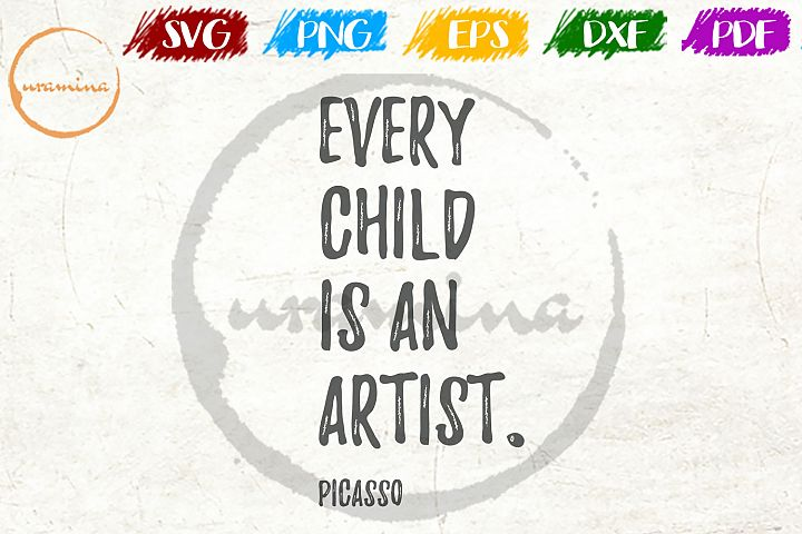 Every Child Is An Artist Kids Room SVG PDF PNG
