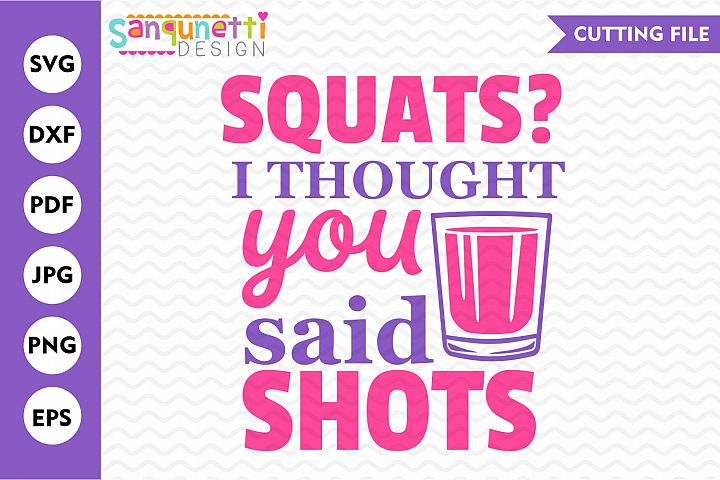 Squats, I thought you said shots SVG, fitness or workout